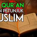 Al-Quran Sebagai Jalan Petunjuk Muslim