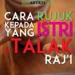 Cara Rujuk kepada Istri yang Ditalak Raj'i