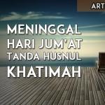 Meninggal di Hari Jum'at Tanda Husnul Khatimah
