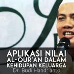 Dr. Budi Handrianto – Aplikasi Nilai Al-Qur'an dalam Kehidupan Keluarga