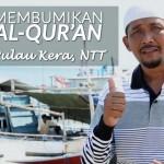 Membumikan Al-Qur'an Hingga Pelosok Negeri [Episode 3]
