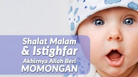 Dengan Shalat Malam & Istighfar, Akhirnya Allah Kasih Momongan