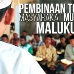 Pembinaan Tokoh Masyarakat Muallaf Maluku