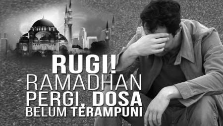 Rugi! Ramadhan Pergi Dosa Belum Terampuni