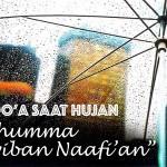 """Doa Saat Hujan ''Allahumma Shayyiban Naafi'an"""""""