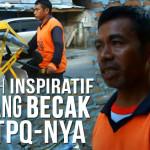 Kisah Inspiratif : Tukang Becak dan TPQ-nya