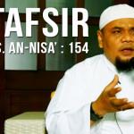 Tafsir QS. Al-Nisa': 154