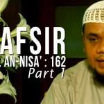 Tafsir QS An-Nisa' Ayat 162 [Part 1]