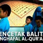 Mencetak Balita Penghafal Al-Qur'an