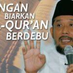 Jangan Biarkan Al-Qur'an Berdebu di Rumahmu