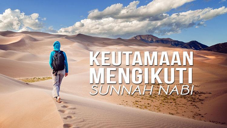 keutamaan-mengikuti-sunnah-nabi-www.madanitv.net