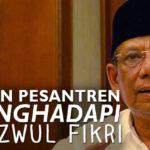 Peran Pesantren Menghadapi Ghazwul Fikri