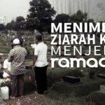 Menimbang Ziarah Kubur Menjelang Ramadhan