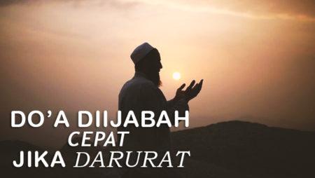 Doa dalam Kondisi Darurat Diijabah dengan Cepat