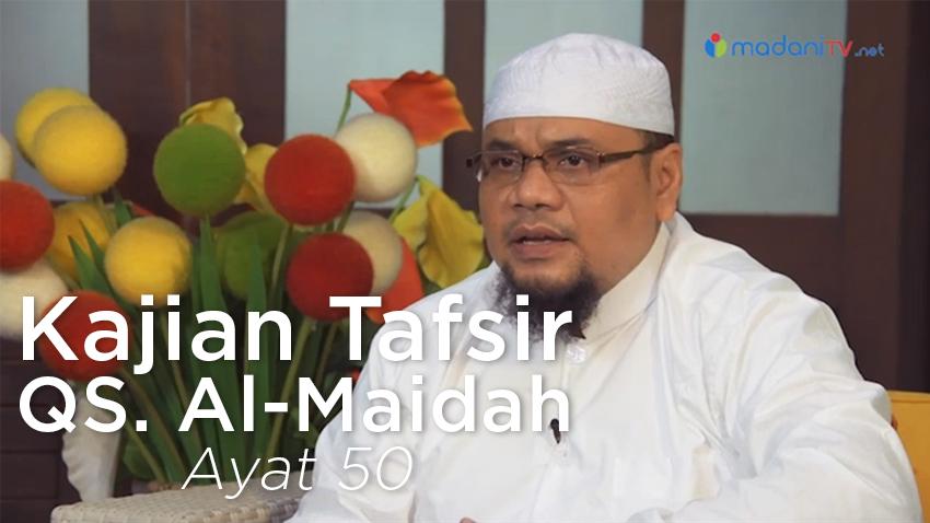kajian-tafsir-al-maidah-ayat-50-madanitv