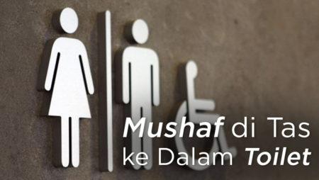 Membawa Mushaf di Tas ke dalam Kamar Mandi