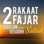 Dua Rakaat Fajar Sebelum Adzan Shubuh atau Sesudahnya?