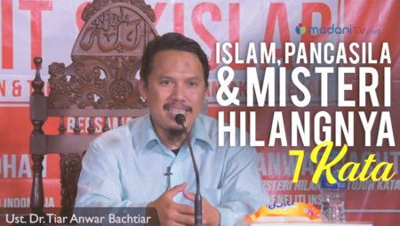 Islam, Pancasila, Dan Misteri Hilangnya 7 Kata