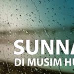 Sunnah-Sunnah Di Musim Hujan